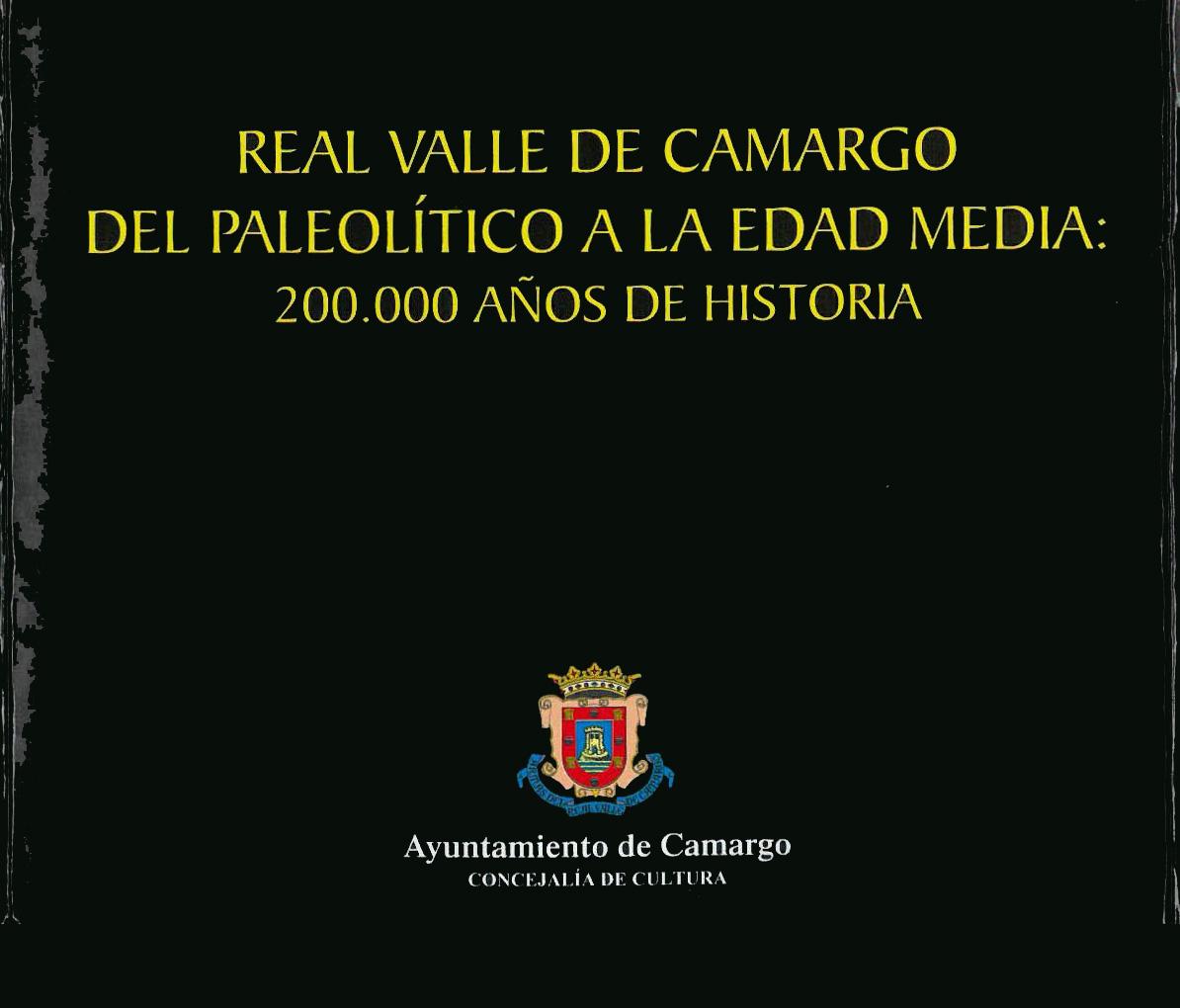 Real Valle de Camargo del Paleolítico a la Edad Media